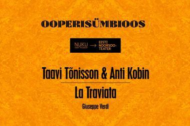 """Anti Kobin ja Taavi Tõnisson lavastavad """"La Traviata"""""""